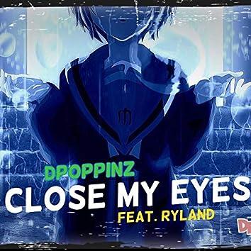 Close My Eyes (feat. Ryland)