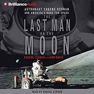 The Last Man On the Moon                   By:                                                                                                                                 Eugene Cernan                               Narrated by:                                                                                                                                 Eugene Cernan                      Length: 5 hrs and 10 mins     191 ratings     Overall 4.6