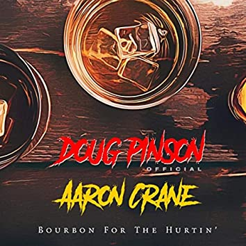 Bourbon for the Hurtin' (feat. Aaron Crane)