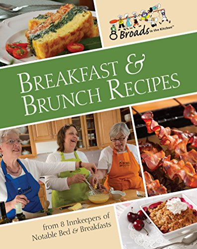 Breakfast & Brunch Recipes: Favorites from 8 innkeepers of notable Bed & Breakfasts across the U.S.: Favorites from 8 innkeepers of notable Bed & Breakfasts across the U.S. (English Edition)
