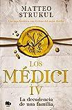 Los Medici. La decadencia de una familia (Los Médici 4) (Spanish Edition)