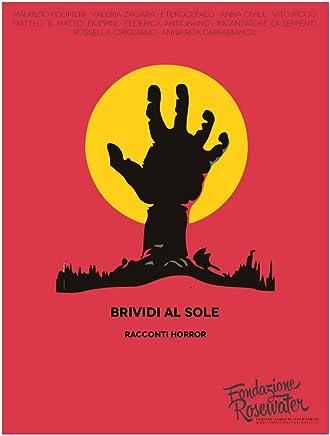 Brividi al sole: racconti horror (Raccolte Fondazione Rosewater Vol. 2)