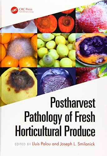 Postharvest Pathology of Fresh Horticultural Produce (Innovations in Postharvest Technology)
