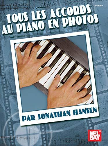 Tous Les Accords Au Piano En Photos (French Edition)