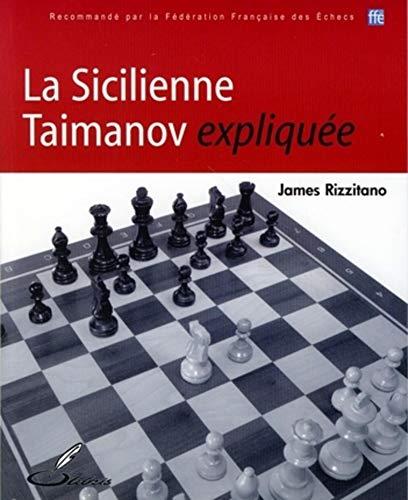 La Sicilienne Taimanov expliquée: Recommandé par la Fédération Française des Echecs (Les ouvertures expliquées) (French Edition)