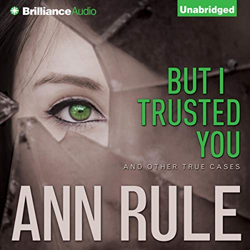 But I Trusted You and Other True Cases audiobook cover art