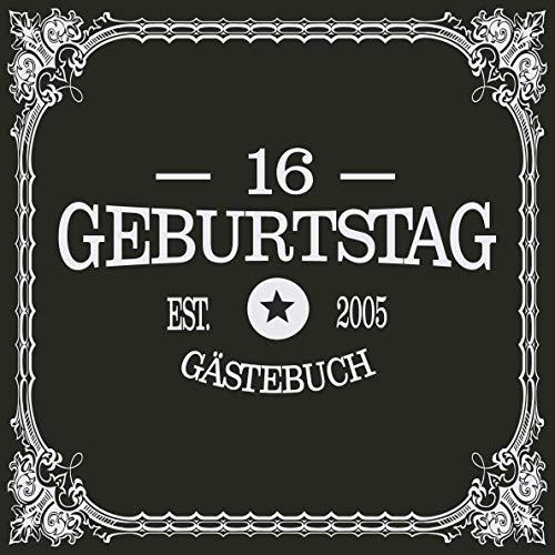 16 Geburtstag Gästebuch 2005: Cooles Geschenk zum Geburtstag Geburtstagsparty Gästebuch Eintragen von Wünschen und Sprüchen lustig 108 Seiten / Edel Retro Vintage