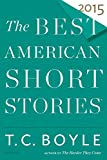 The Best American Short Stories 2015 (The Best American Series )