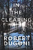 In the Clearing (Tracy Crosswhite, Band 3) - Robert Dugoni