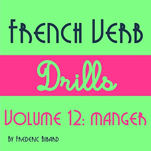 French Verb Drills Featuring the Verb Manger: Master the FrenchVerb Manger (to Eat) - with No Memorization! [French Edition]     French Verb Conjugation t. 12              De :                                                                                                                                 Frederic Bibard                               Lu par :                                                                                                                                 Frederic Bibard                      Durée : 1 h et 16 min     Pas de notations     Global 0,0