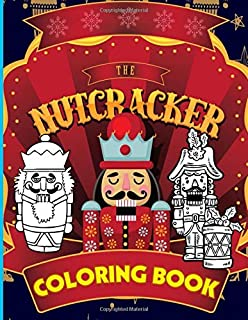 Nutcracker Coloring Book: Adult Coloring Books For Men And Women
