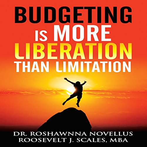 Budgeting Is More Liberation than Limitation audiobook cover art