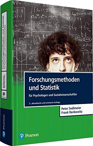 Forschungsmethoden und Statistik für Psychologen und Sozialwissenschaftler (Pearson Studium - Psychologie)