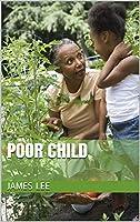 Poor Child (English Edition)