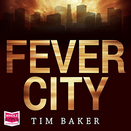 Fever City                   By:                                                                                                                                 Tim Baker                               Narrated by:                                                                                                                                 Dan Russell                      Length: 12 hrs and 23 mins     3 ratings     Overall 3.3