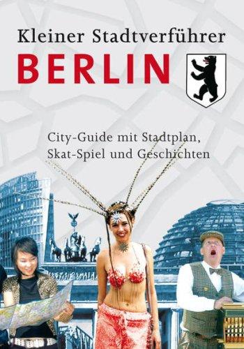 Stadtverführer / Kleiner Stadtverführer Berlin: City-Guide mit Stadtplan, Skat-Spiel, Geschichten
