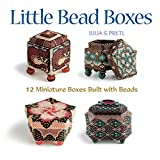 Little Bead Boxes: 12 Miniature Containers Built with Beads [Lingua inglese]