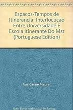 Espacos-Tempos De Itinerancia - Interlocucoes Entre Universidade E Esc