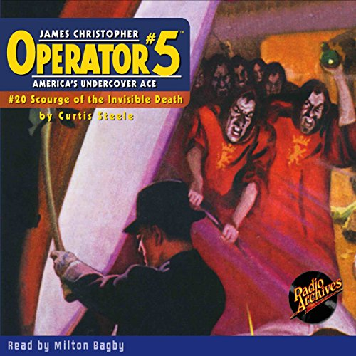 Operator #5: Scourge of the Invisible Death                   By:                                                                                                                                 Curtis Steele                               Narrated by:                                                                                                                                 Milton Bagby                      Length: 4 hrs and 16 mins     Not rated yet     Overall 0.0