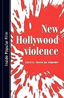 New Hollywood Violence (Inside Popular Film)