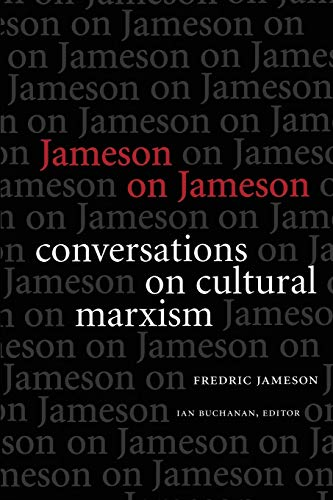 Jameson on Jameson: Conversations on Cultural Marxism (Post-Contemporary Interventions)