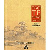 Tao Te Ching. Lao Tzu: Texto ilustrado (Sabiduría y tradición)
