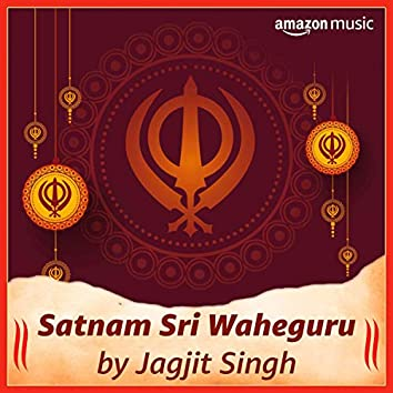 Satnam Sri Waheguru - Jagjit Singh