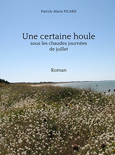 Une certaine houle: sous les chaudes journées de juillet (French Edition)