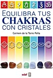 Equilibra tus chakras con cristales (Nueva Era)