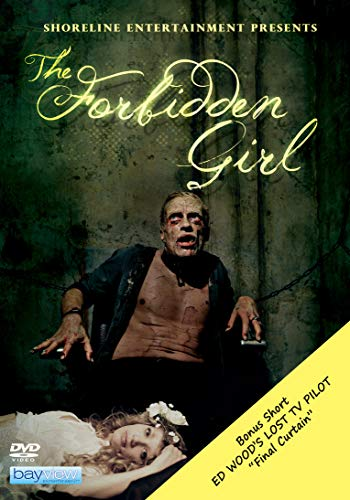 The Forbidden Girl plus Bonus Short: Ed Wood's The Final Curtain