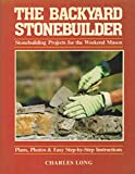 The Backyard Stonebuilder: Stonebuilding Projects for the Weekend Mason 0920197191 Book Cover
