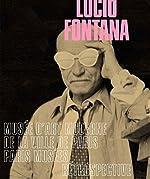 Lucio Fontana - Rétrospective de Choghakate Kazarian