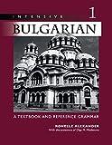 Intensive Bulgarian, Vol. 1: A Textbook & Reference Grammar