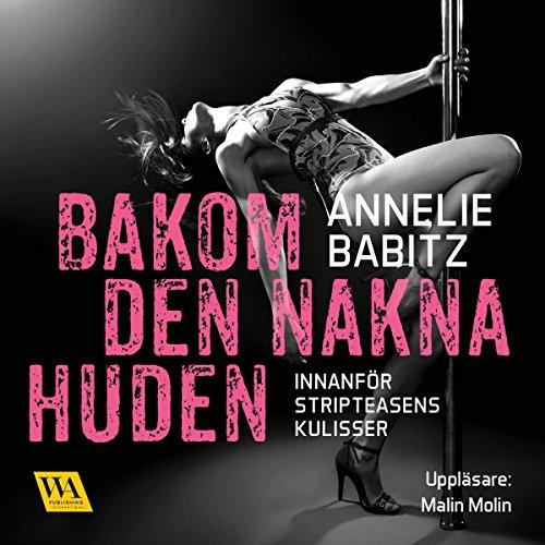 Diseño de la portada del título Bakom den nakna huden: innanför stripteasens kulisser