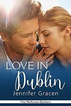 Love in Dublin (The McKinnon Brothers Book 4) by [Jennifer  Gracen]