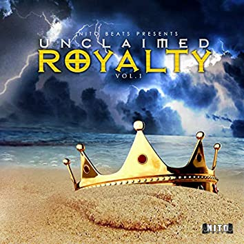 Unclaimed Royalty, Vol. 1
