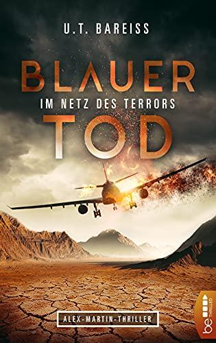 Blauer Tod - Im Netz des Terrors: Alex-Martin-Thriller