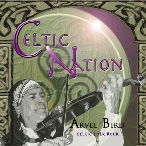 Celtic Nation by Arvel Bird