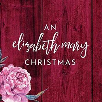 An Elizabeth Mary Christmas