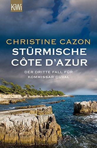 Stürmische Côte d´Azur: Der dritte Fall für Kommissar Duval (Kommissar Duval ermittelt 3)