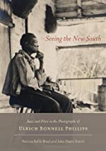 Seeing the New South: Race and Place in the Photographs of Ulrich Bonnell Phillips (Non Series)