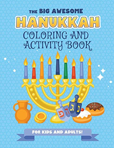 The Big Awesome Hanukkah Coloring and Activity Book For Kids and Adults!: A Jewish Holiday Gift For Kids & Children of All Ages - Single Sided Chanukah Coloring Book | Large 8.5 x 11 Size | 94 pages