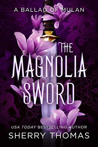 The Magnolia Sword: A Ballad of Mulan (English Edition)