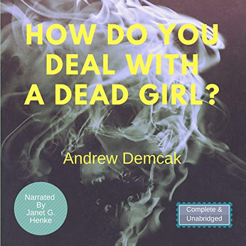 How Do You Deal with a Dead Girl? audiobook cover art