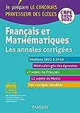 Français et mathématiques - Toutes les annales corrigées - CRPE 2020 - Sessions 2016 à 2019 : Sessions 2016 à 2019 (Je prépare t. 1)