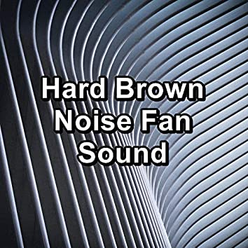 Hard Brown Noise Fan Sound