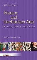 Frauen Und Kirchliches Amt: Grundlagen - Grenzen - Moglichkeiten