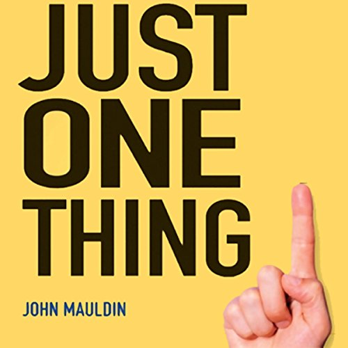 Just One Thing     Twelve of the World's Best Investors              By:                                                                                                                                 John Mauldin                               Narrated by:                                                                                                                                 Kerin McCue                      Length: 7 hrs and 40 mins     35 ratings     Overall 3.5