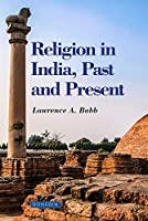 Religion in India: Past and Present