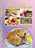 Low-Carbing Among Friends (Volume-6): Low-Cab, Keto, Gluten-free & Sugar-free Recipes